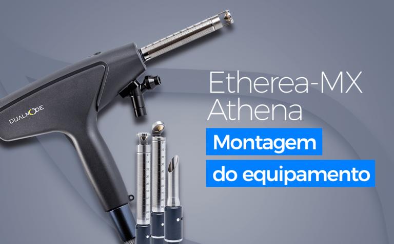 Etherea-MX Athena - Montagem do Equipamento