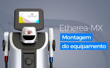 Etherea-MX - Montagem do Equipamento