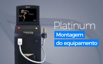 Platinum - Montagem do Equipamento