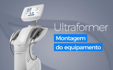 Ultraformer - Montagem do Equipamento