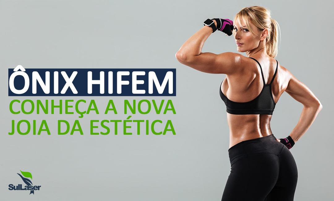 Ônix Hifem Conheça a nova Joia da Estética Blog
